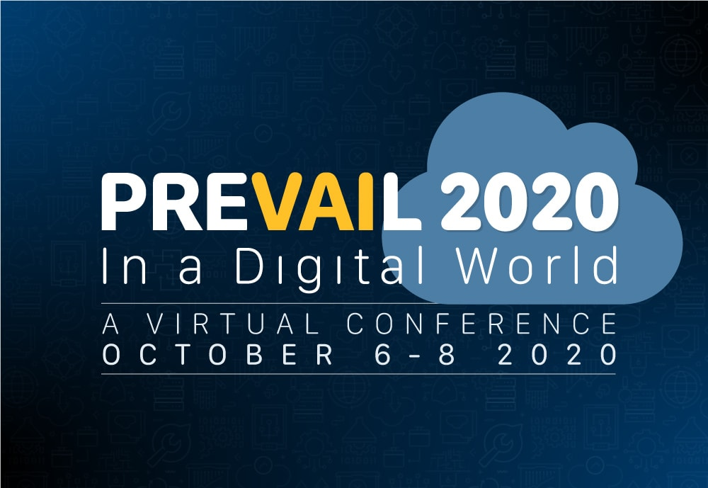 Prevail 2020 In a Digital World | A Virtual Conference | October 6-8 2020