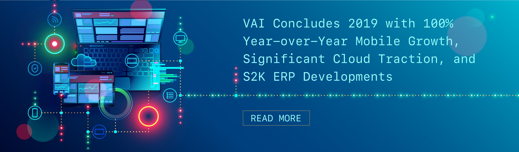 VAI Concludes 2019 with 100% Year-over-Year Mobile Growth, Significant Cloud Traction, and S2K ERP Developments